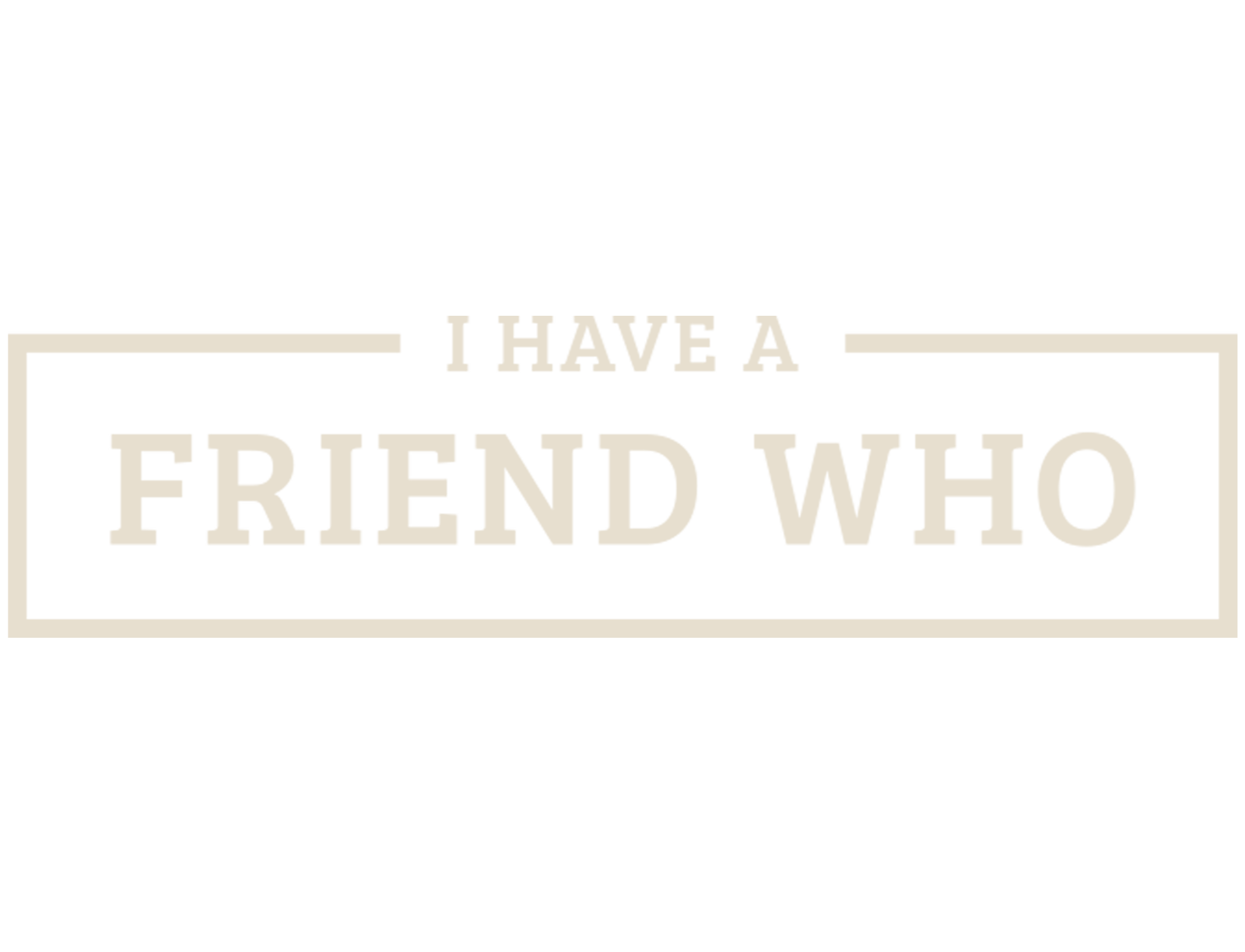 series-i-have-a-friend-who-logo