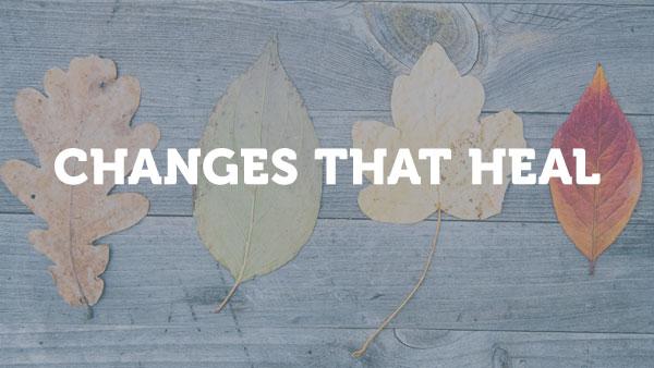 changesThatHeal