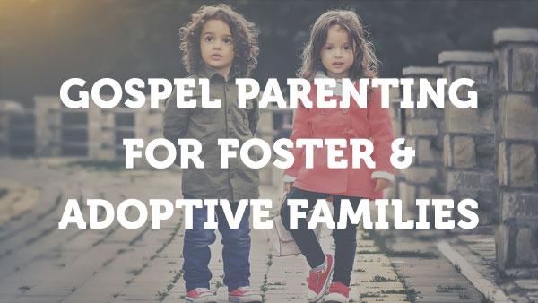 gospelAdoptiveFoster
